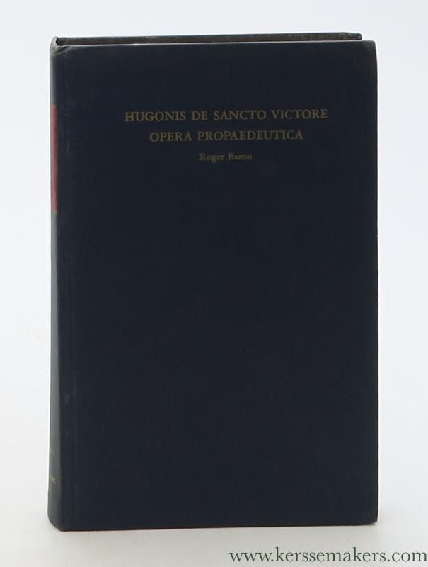 BARON, ROGER. - Hugonis de Sancto Victore Opera Propaedeutica. Practica geometriae, De grammatica, Epitome Dindimi in philosophiam.