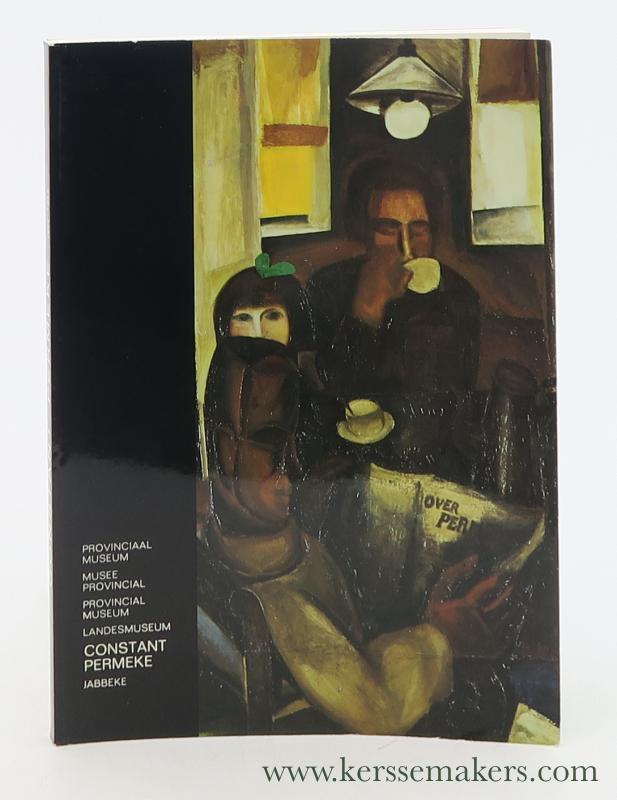 PERMEKE, CONSTANT / W. VAN DEN BUSSCHE (ED) - Constant Permeke 1886-1952. Provinciaal Museum, Kataloog / Musee Provincial, Catalogue / Provincial Museum, Catalogue / Landesmuseum, Katalog.